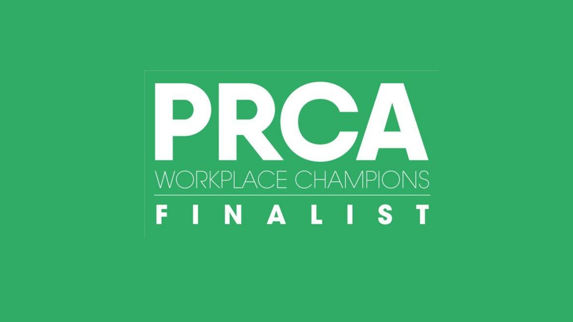 Finalist, Small Agency, PRCA Workplace Champions 2021