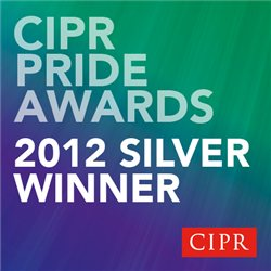 Silver Winner, Outstanding Small Consultancy and Best Event, CIPR PRIDE Awards 2012
