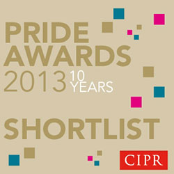 Finalist, Outstanding PR Consultancy and Best Event, CIPR PRIDE Awards 2013