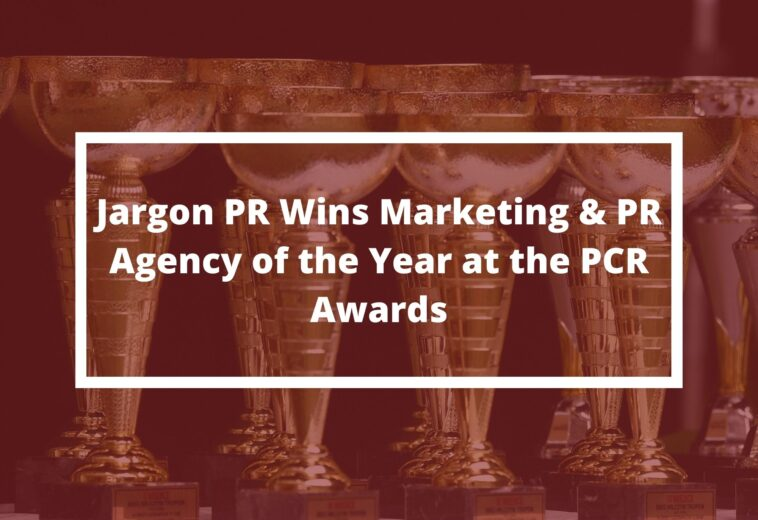 Jargon PR wins Marketing & PR Agency of the Year at the PCR Awards